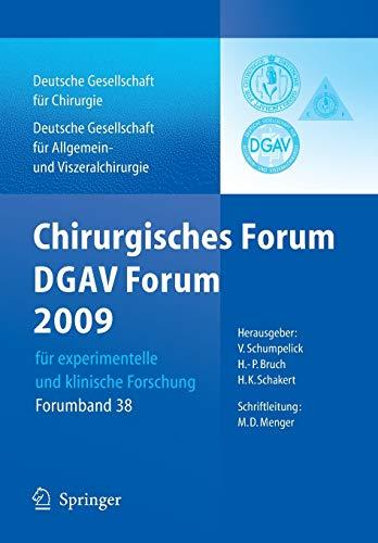 Chirurgisches Forum und DGAV Forum 2009: Fur experimentelle und klinische Forschung 126.Kongress der Deutschen Gesellschaft fur Chirurgie, Munchen, . ... Gesellschaft für Chirurgie, 38, Band 38)
