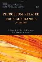 Petroleum Related Rock Mechanics (Volume 53) (Developments in Petroleum Science, Volume 53)