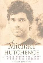 Michael Hutchence: A Tragic Rock 'N' Roll Story