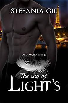 The City of Light's by [Stefania Gil, Annie J. Garza]