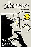 Il succhiello: Un'indagine del Commissario Benedetti