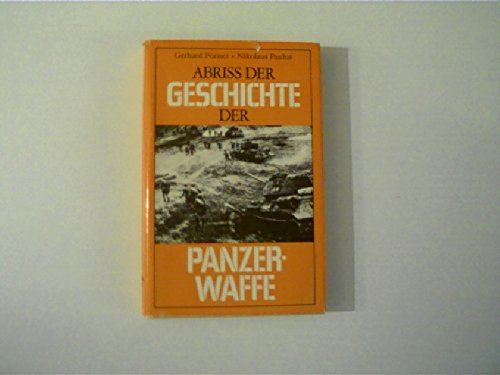 Abriß der Geschichte der Panzerwaffe.