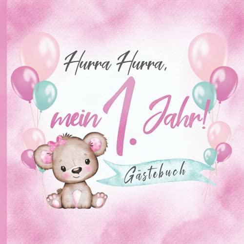 Hurra Hurra, mein 1. Jahr! Gästebuch: Erinnerungsbuch & Deko zum Geburtstag für Mädchen in Rosa I...