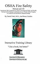 OSHA Fire Safety Manual and CD, Introductory But Comprehensive OSHA (Occupational Safety and Health) Training for the Managers and Employees in a Worker ... Industrial and Healthcare/ Hospital Settings