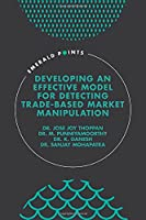 Developing an Effective Model for Detecting Trade-Based Market Manipulation (Emerald Points)