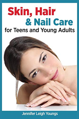Skin, Hair & Nail Care for Teens and Young Adults: 2