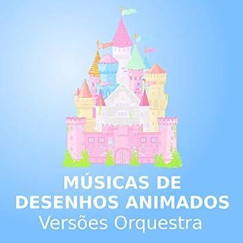 Músicas De Desenhos Animados (Versões Orquestra)