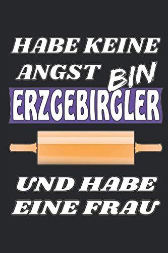 NUDELHOLZ HABE KEINE ANGST BIN ERZGEBIRGLER UND HABE EINE FRAU