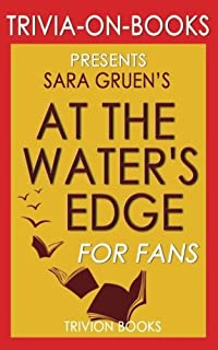 Trivia: At the Water's Edge: A Novel By Sara Gruen (Trivia-On-Books)