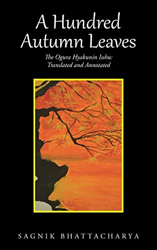 A Hundred Autumn Leaves: The Ogura Hyakunin Isshu: Translated and Annotated