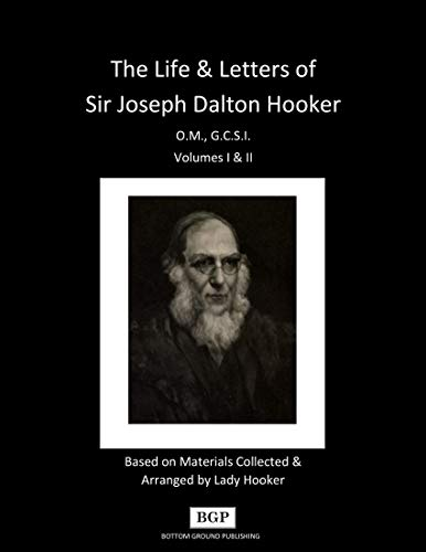LIfe and Letters of Sir Joseph Dalton Hooker (Volumes I & II) (English Edition)