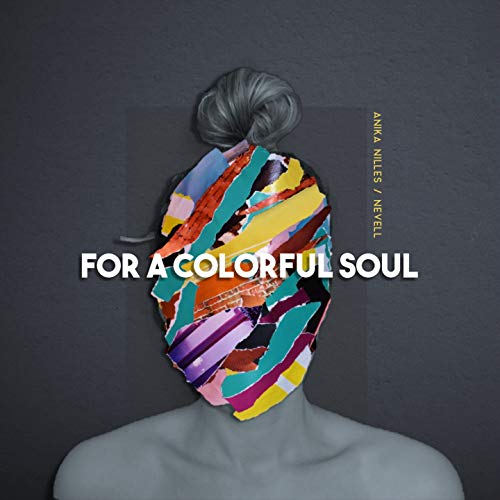 For A Colorful Soul / Anika Nilles