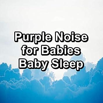 Purple Noise for Babies Baby Sleep
