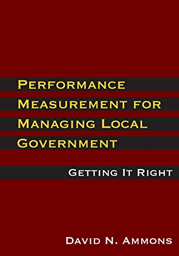Compare Textbook Prices for Performance Measurement for Managing Local Government 1st Edition ISBN 9781733934411 by David N. Ammons
