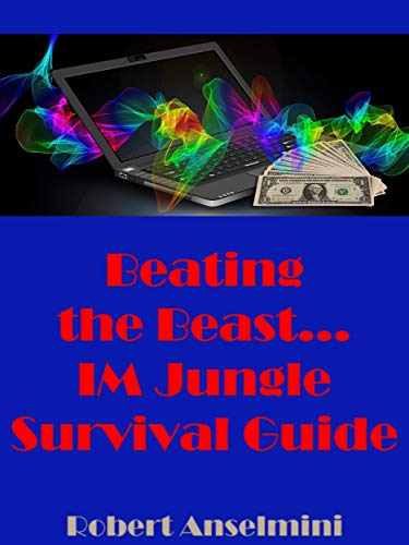 Beating The Beast... IM Jungle Survival Guide (English Edition)