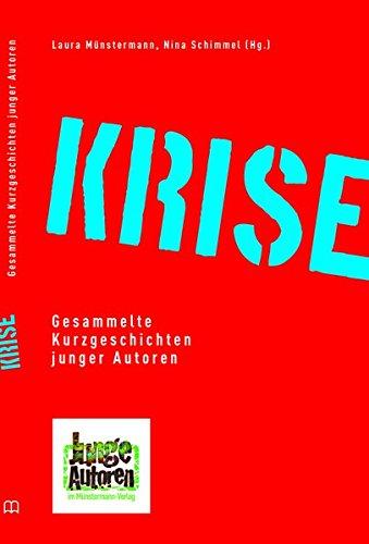Krise. Gesammelte Kurzgeschichten junger Autoren (Junge Autoren im Münstermann Verlag)
