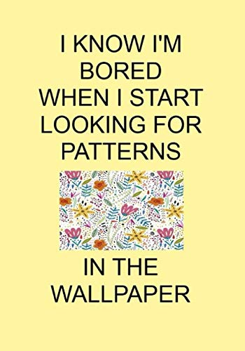 I KNOW I'M BORED WHEN I START LOOKING FOR PATTERNS IN THE WALLPAPER: NOTEBOOKS MAKE IDEAL GIFTS AT ALL TIMES OF YEAR BOTH AS PRESENTS AND FOR COMPETITION PRIZES.