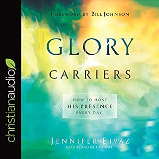 Glory Carriers     How to Host His Presence Every Day              By:                                                                                                                                 Jennifer Eivaz                               Narrated by:                                                                                                                                 Rachel Fulginiti                      Length: 4 hrs and 44 mins     Not rated yet     Overall 0.0