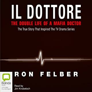 Il Dottore                   By:                                                                                                                                 Ron Felber                               Narrated by:                                                                                                                                 Jim Knobeloch                      Length: 7 hrs and 14 mins     53 ratings     Overall 4.0