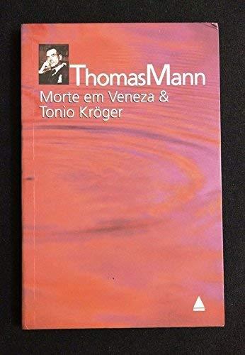 Morte Em Veneza & Tonio Kroger