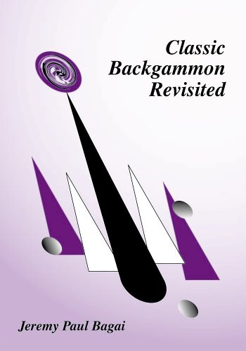 Compare Textbook Prices for Classic Backgammon Revisited, Second Edition First Editiion Edition ISBN 9780943292373 by Jeremy Paul Bagai