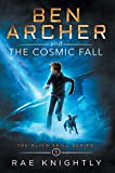 Ben Archer and the Cosmic Fall...