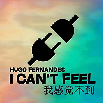 I Can't Feel