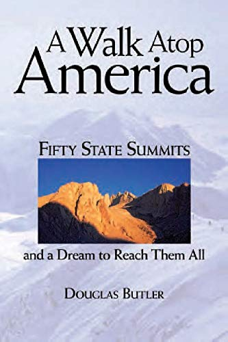 A Walk Atop America: Fifty State Summits and a Dream to Reach Them All (English Edition)
