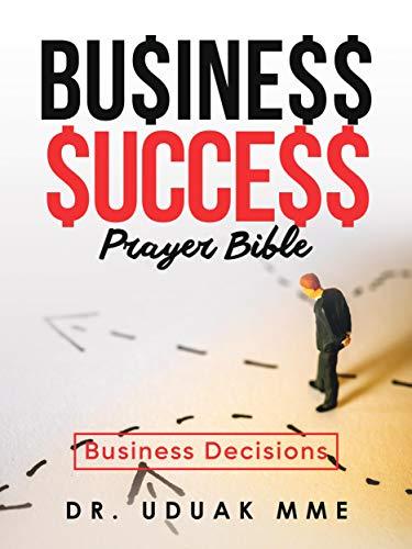 Business Success Prayer Bible : Business Decisions (English Edition)