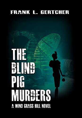 The Blind Pig Murders (Caroline Case Mysteries)