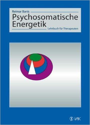 Psychosomatische Energetik: Lehrbuch fŸr Therapeuten ( 2. November 2005 )