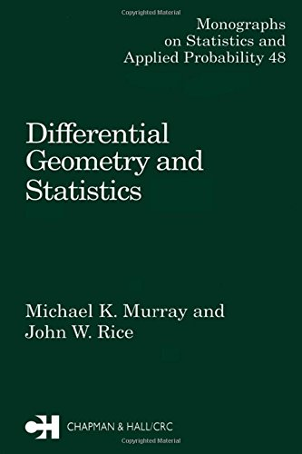 Differential Geometry and Statistics (Chapman & Hall/CRC Monographs on Statistics and Applied Probability)