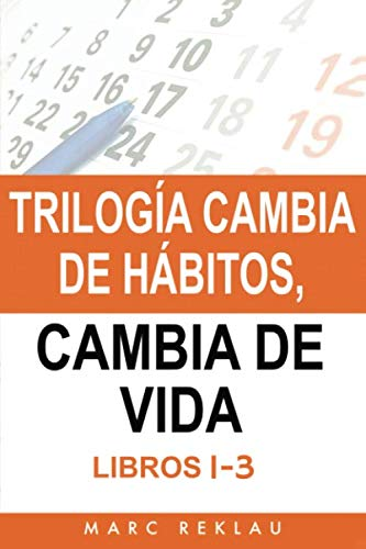 Trilogía Cambia de hábitos, cambia de vida: (30 Días, La Revolución de la Productividad, Quiérete ¡Y MUCHO!)