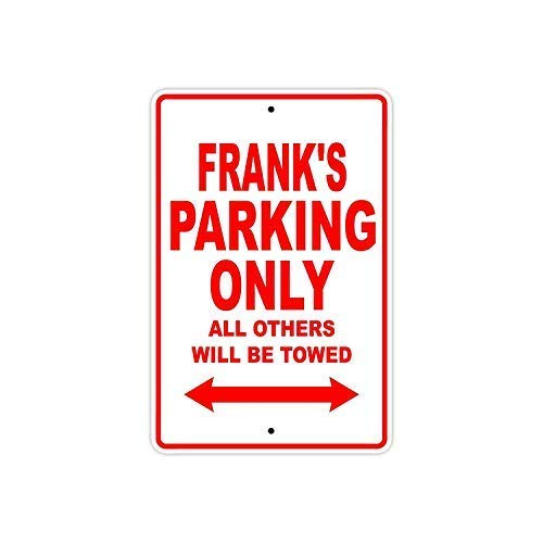 Tarfy Frank's Parking Only All Others Will Be Towed Naam Quality Words Retro Vintage metalen bord Decoratie Bar-Koffie-Café-middagstee-Grillwinkel