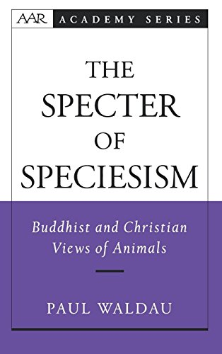 The Specter of Speciesism: Buddhist and Christian Views of Animals (AAR Academy Series)