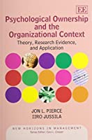 Psychological Ownership and the Organizational Context: Theory, Research Evidence, and Application (New Horizons in Management series) by Jon L. Pierce Iiro Jussila(2012-10-31)