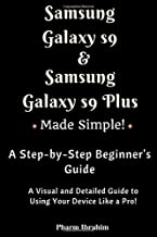 Samsung Galaxy S9 & Samsung Galaxy S9 Plus Made Simple! A Step-by-Step Beginner's Guide (Visual Novice Series)