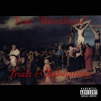 Trialz & Tribulationz