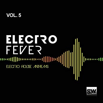 Electro Fever, Vol. 5 (Electro House Anthems)