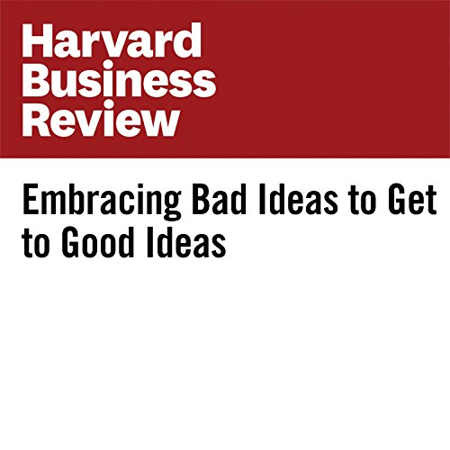 Embracing Bad Ideas to Get to Good Ideas copertina
