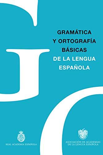 Gramática y Ortografía básicas de la lengua española (NUEVAS OBRAS REAL ACADEMIA)