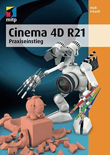 Cinema 4D R21: Praxiseinstieg (mitp Professional)