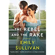 The Rebel and the Rake (League of Scoundrels Book 2)