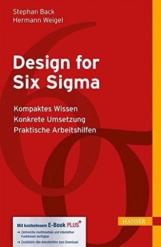 Design for Six Sigma: - Kompaktes Wissen, - Konkrete Umsetzung, (Print-on-Demand), - Praktische Arbeitshilfen