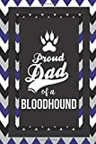 Proud Dad Of A Bloodhound: Pet Dad Gifts For Fathers Journal Lined Notebook To Write In