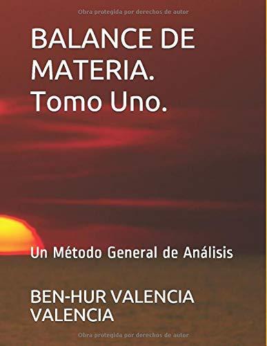 Balance De Materia Tomo Uno Un Metodo General De Analisis Spanish Edition