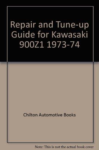 Repair and Tune-up Guide for Kawasaki 900Z1 1973-74