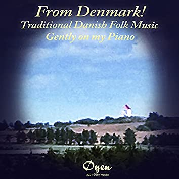 From Denmark! Traditional Danish Folk Music Gently on my Piano