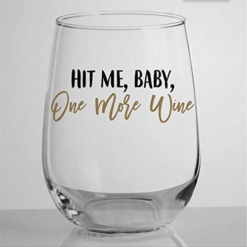Hit Me Baby One More - Copa de vino con purpurina dorada y divertida sin tallo, 15 onzas