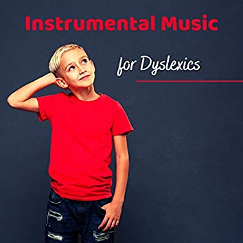 Instrumental Music for Dyslexics - Relaxing Music for the Brain